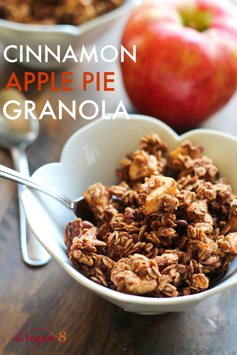 Cinnamon Apple Pie Granola - The Vegan 8