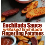 Enchilada Sauce and Baked Enchilada Fingerling Potatoes