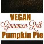 Vegan Cinnamon Roll Pumpkin Pie