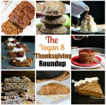 The Vegan 8 Thanksgiving Roundup. All Recipes Vegan, Gluten-free and Oil-free!