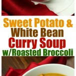 Sweet Potato & White Bean Curry Soup with Roasted Broccoli