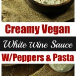 Creamy Vegan White Wine Sauce with Peppers & Pasta