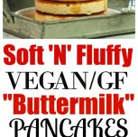 "Soft 'N' Fluffy Gluten-Free ""Buttermilk"" Pancakes (Vegan)"