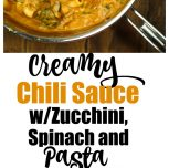 Creamy Chili Sauce with Zucchini, Spinach and Pasta (Vegan)