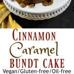 Cinnamon Caramel Bundt Cake (Vegan & Gluten-Free)