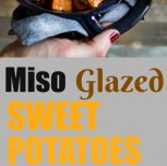 Miso Glazed Sweet Potatoes