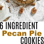 6 Ingredient Vegan Pecan Pie Cookies