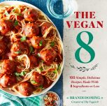 The Vegan 8 Cookbook LAUNCH DATE!
